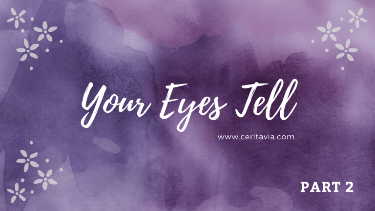 [PART 2] Your Eyes Tell