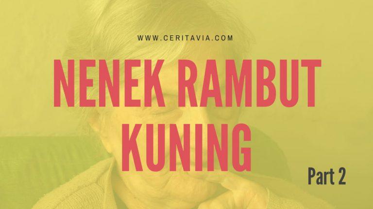 [PART 2 – LAST] Nenek Rambut Kuning