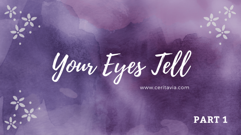 [PART 1] Your Eyes Tell